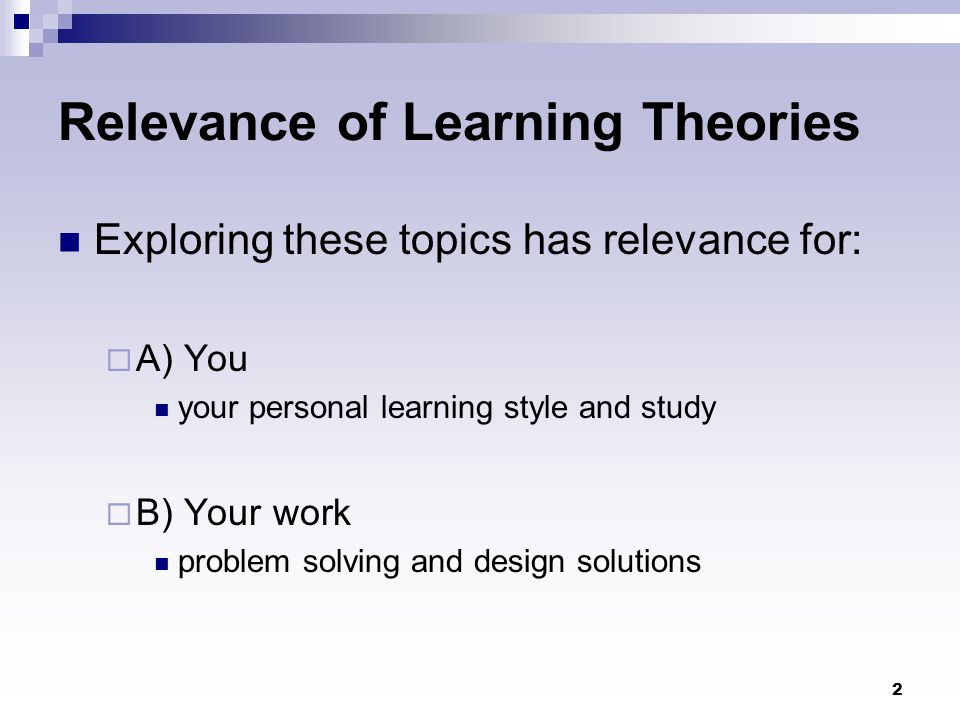 Relevance of Learning Theories