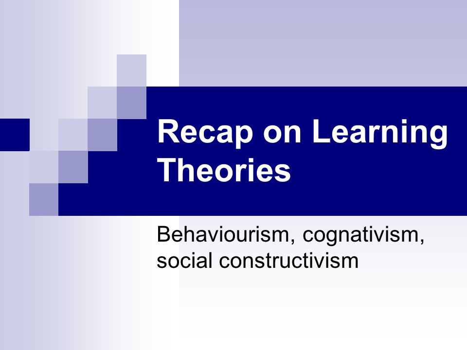 Recap on Learning Theories