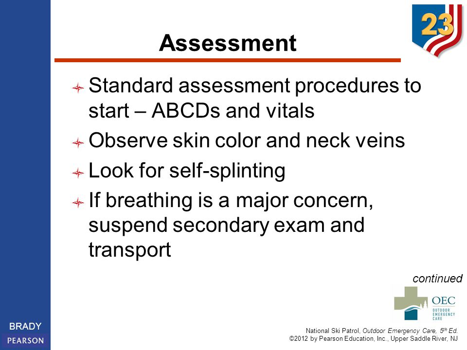 Assessment Standard assessment procedures to start – ABCDs and vitals