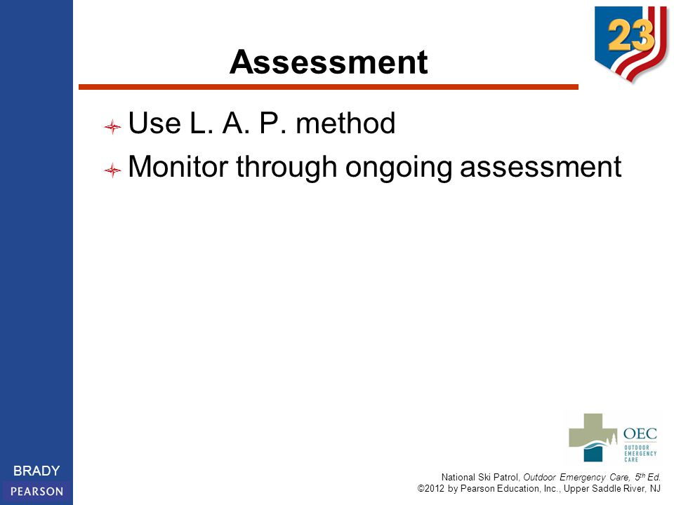 Assessment Use L. A. P. method Monitor through ongoing assessment