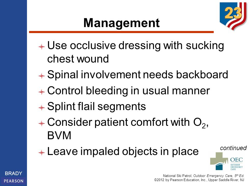 Management Use occlusive dressing with sucking chest wound