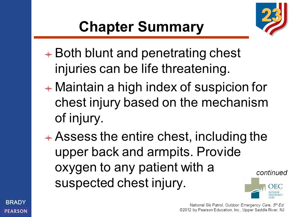Chapter Summary Both blunt and penetrating chest injuries can be life threatening.
