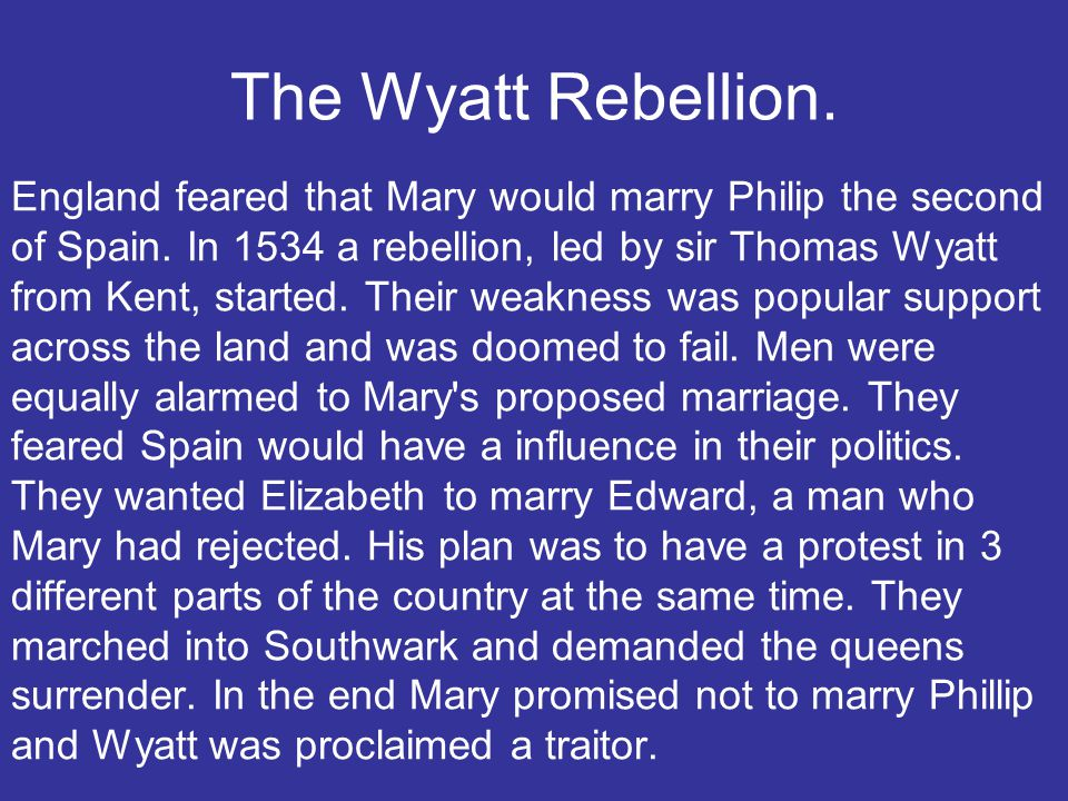 The Wyatt Rebellion.