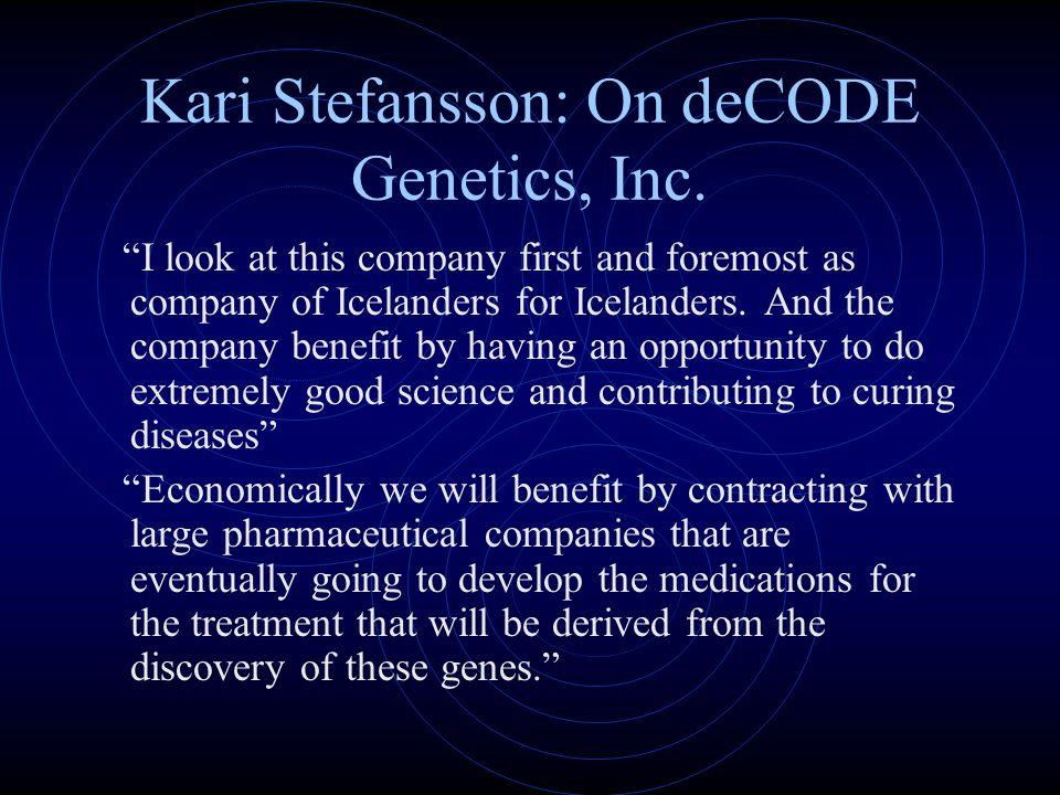 Kari Stefansson: On deCODE Genetics, Inc.