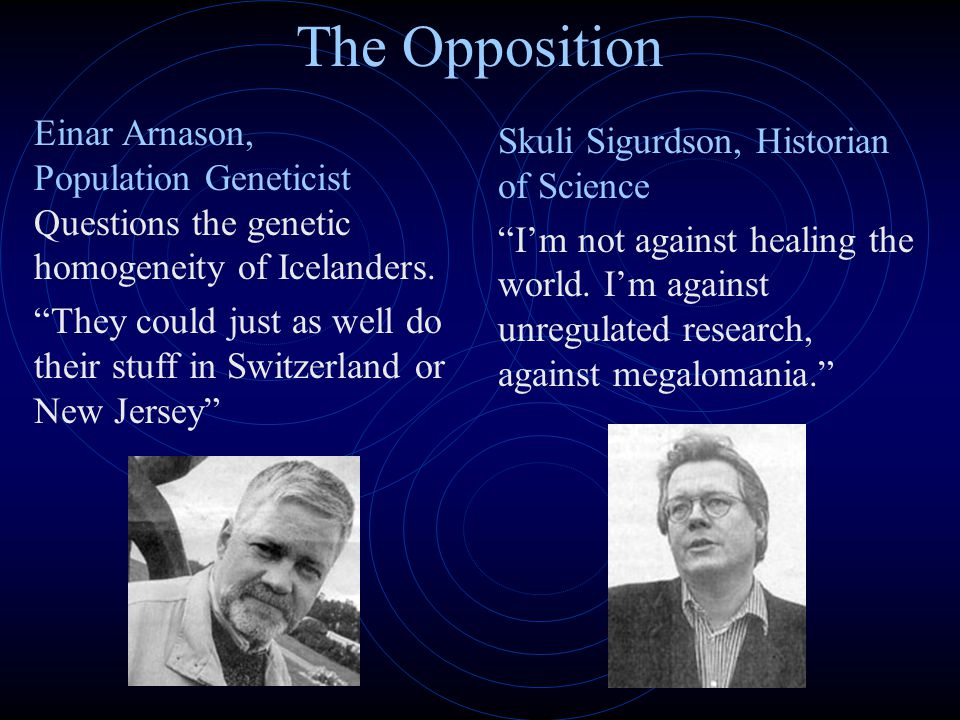 The Opposition Einar Arnason, Population Geneticist Questions the genetic homogeneity of Icelanders.