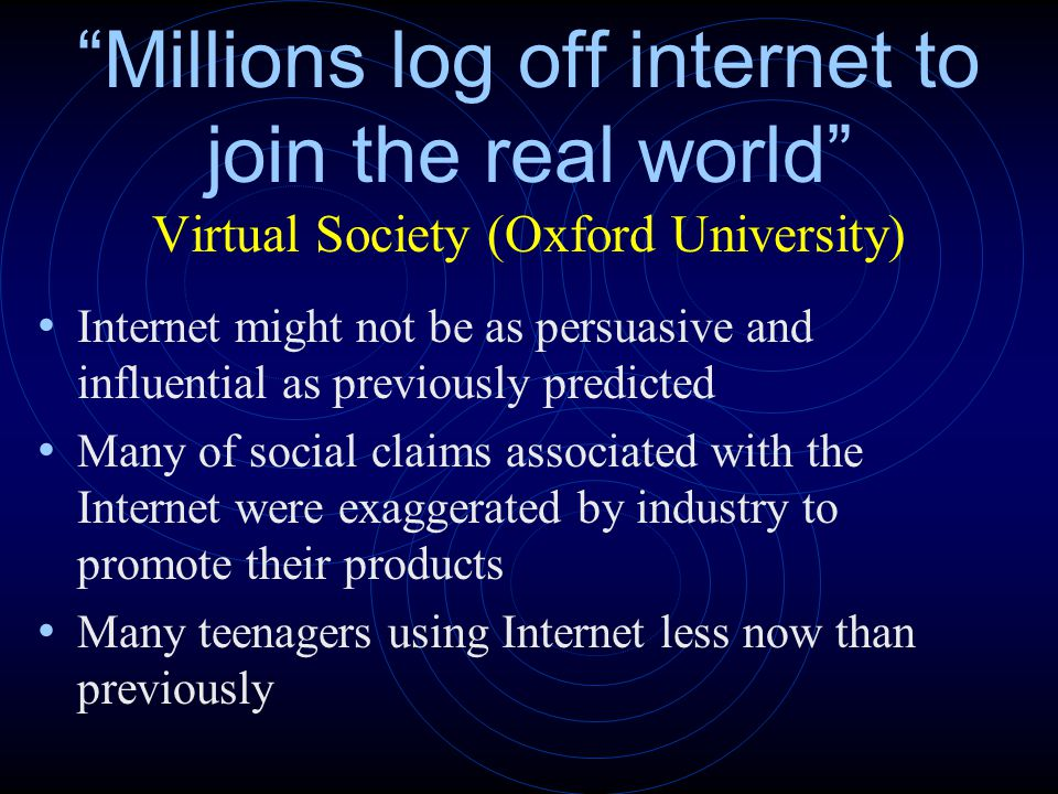 Millions log off internet to join the real world Virtual Society (Oxford University)