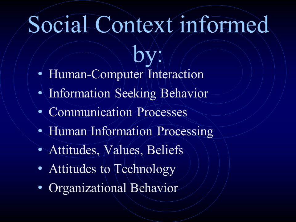 Social Context informed by: