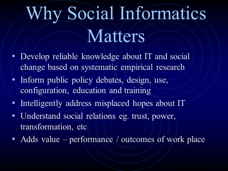 Why Social Informatics Matters