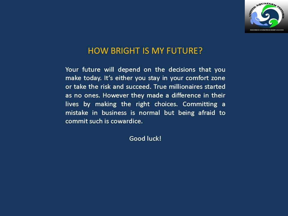 HOW BRIGHT IS MY FUTURE