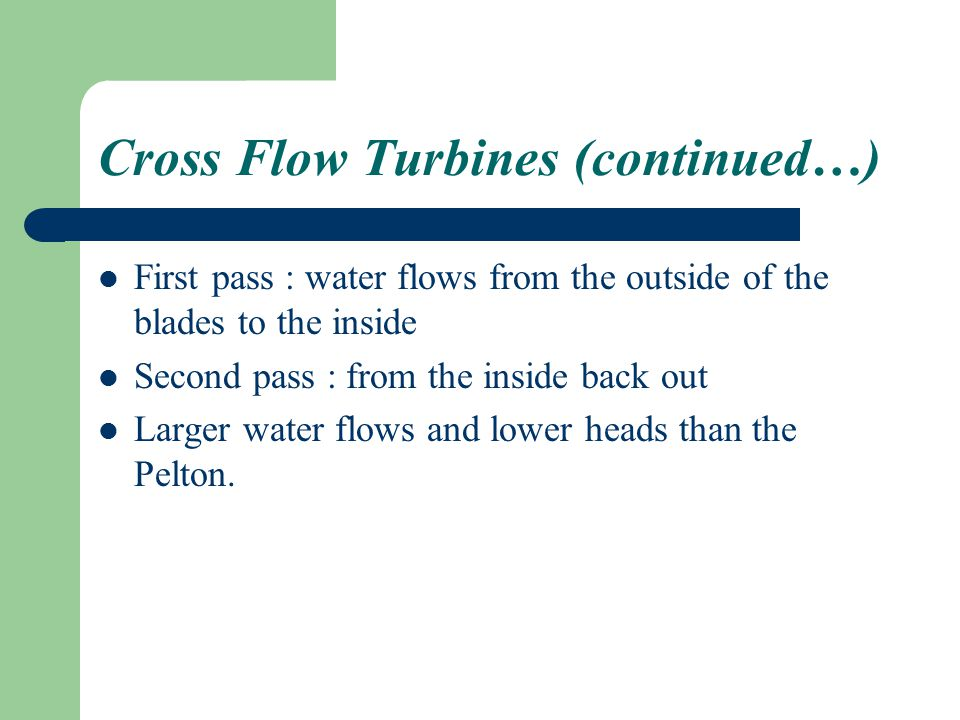 Cross Flow Turbines (continued…)