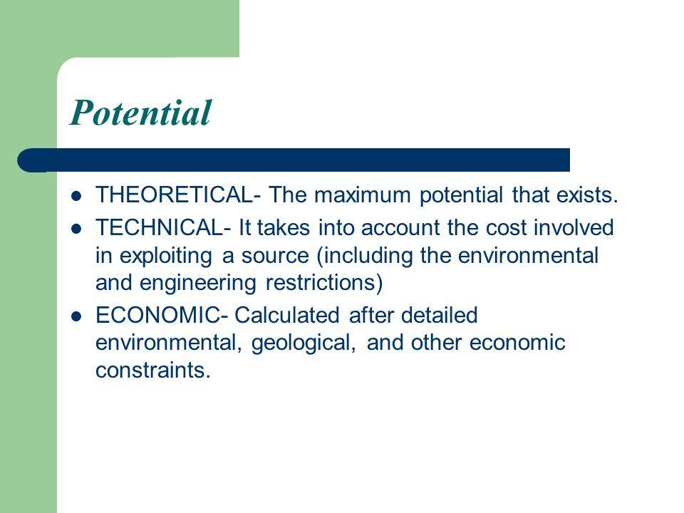 Potential THEORETICAL- The maximum potential that exists.