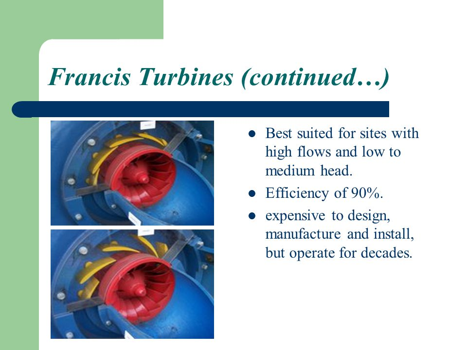 Francis Turbines (continued…)
