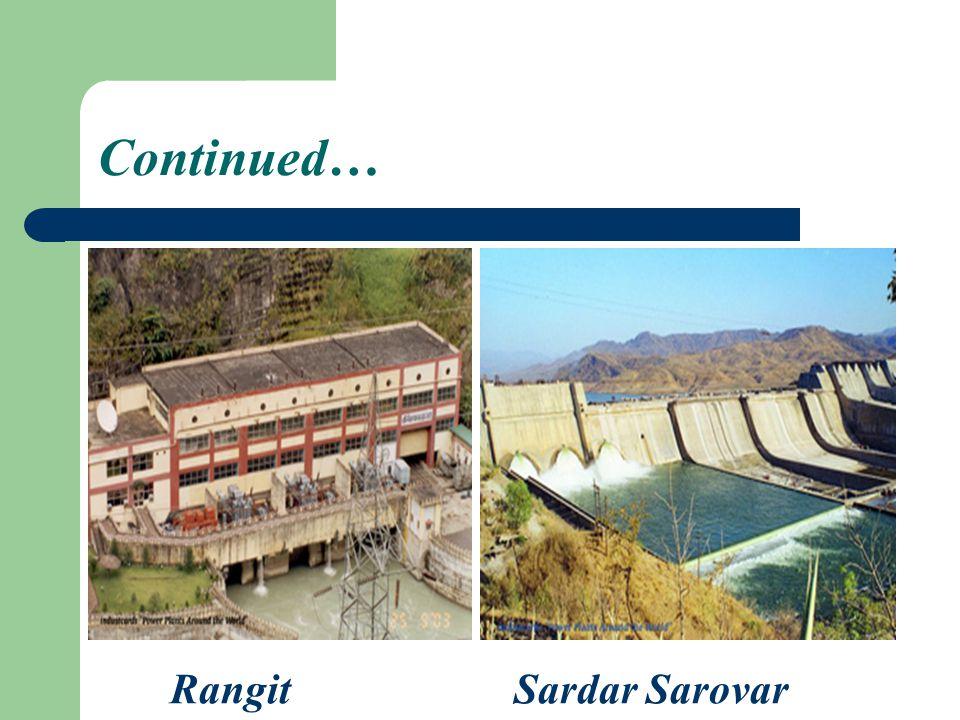 Continued… Rangit Sardar Sarovar