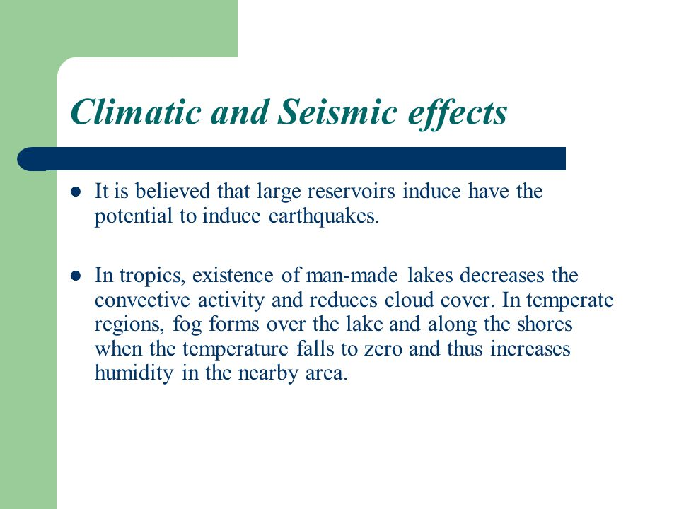 Climatic and Seismic effects