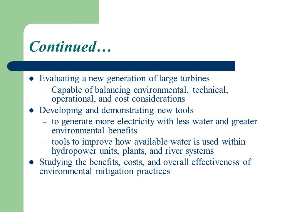 Continued… Evaluating a new generation of large turbines