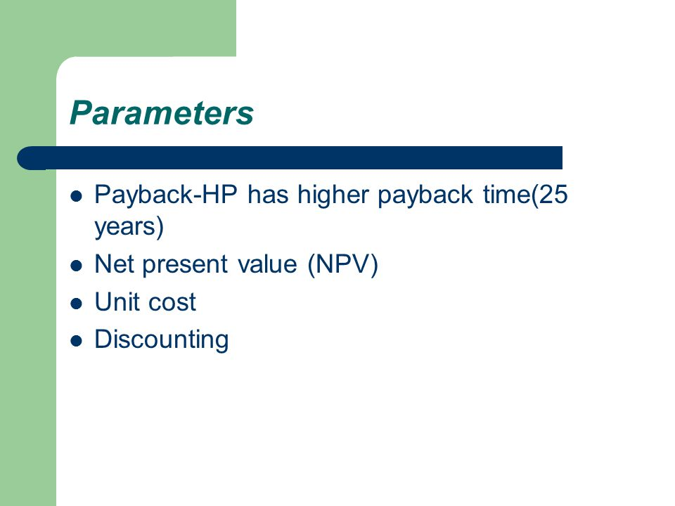 Parameters Payback-HP has higher payback time(25 years)