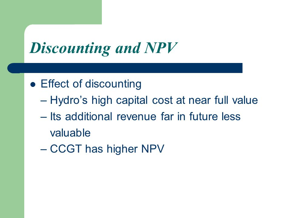 Discounting and NPV Effect of discounting