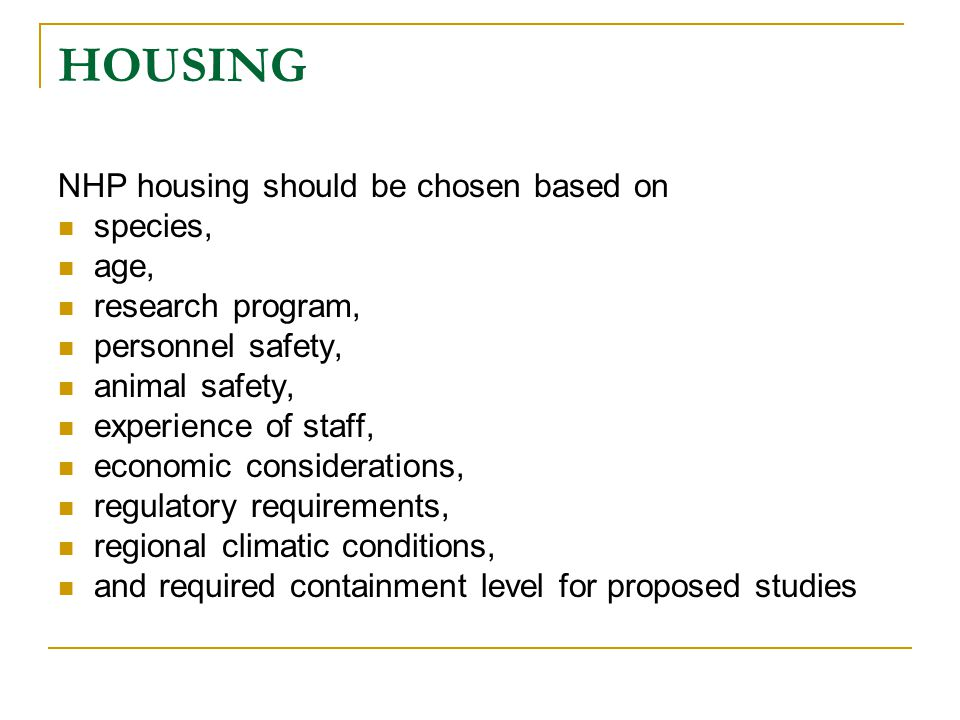 HOUSING NHP housing should be chosen based on species, age,