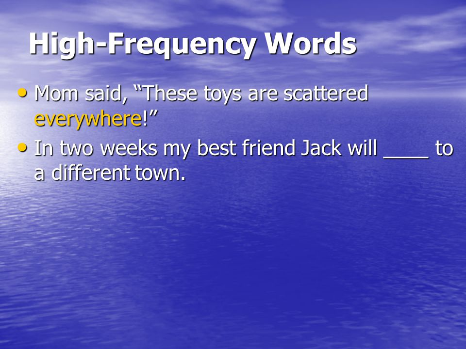 High-Frequency Words Mom said, These toys are scattered everywhere!