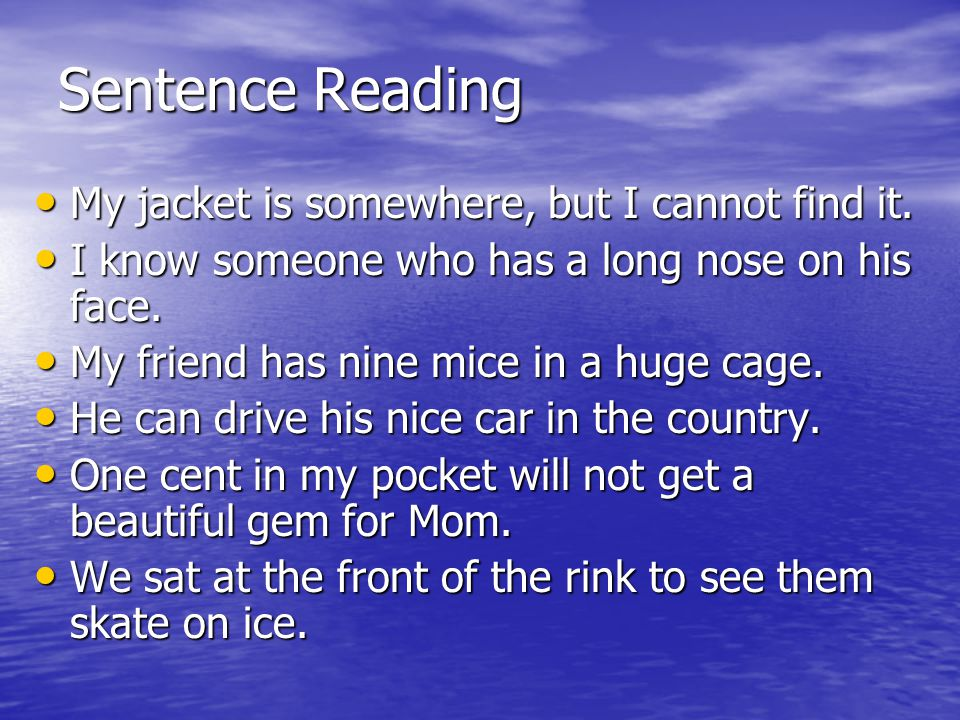 Sentence Reading My jacket is somewhere, but I cannot find it.