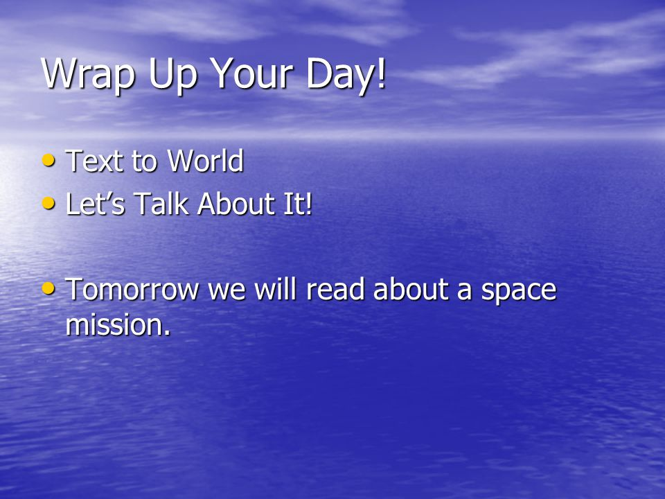 Wrap Up Your Day! Text to World Let's Talk About It!