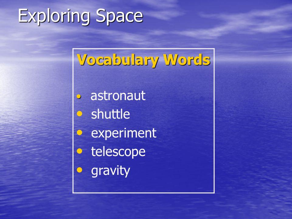 Exploring Space Vocabulary Words shuttle experiment telescope gravity