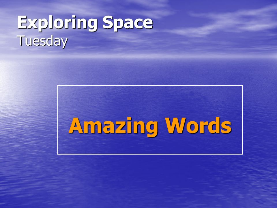 Exploring Space Tuesday