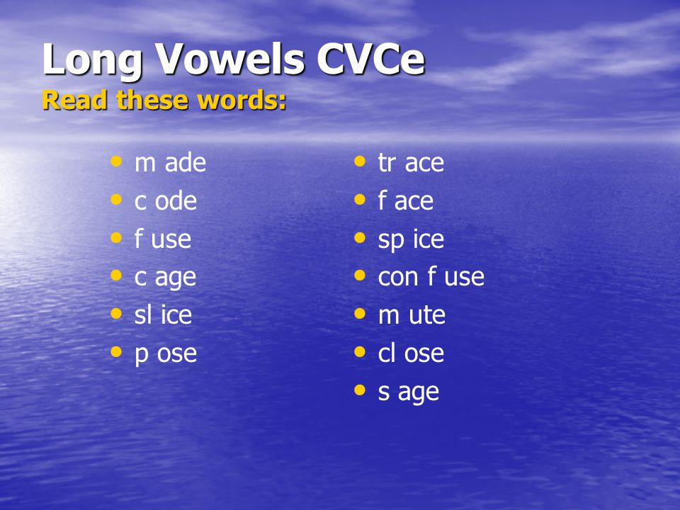 Long Vowels CVCe Read these words: