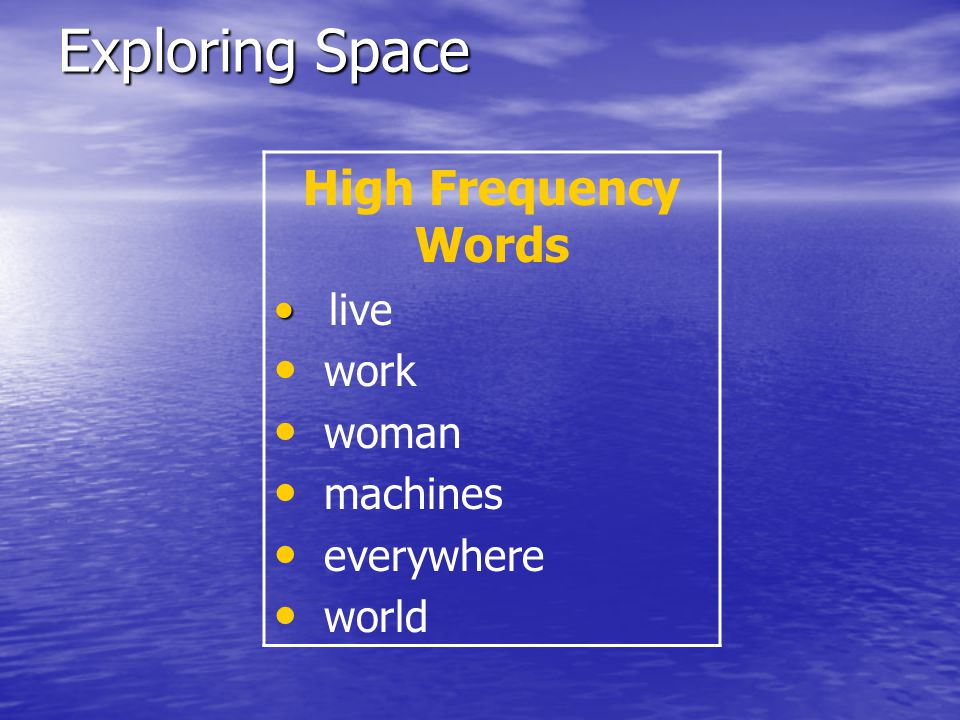 Exploring Space High Frequency Words work woman machines everywhere