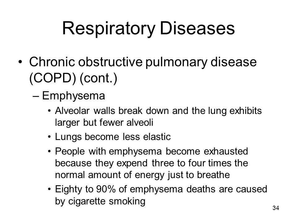 Respiratory Diseases Chronic obstructive pulmonary disease (COPD) (cont.) Emphysema.
