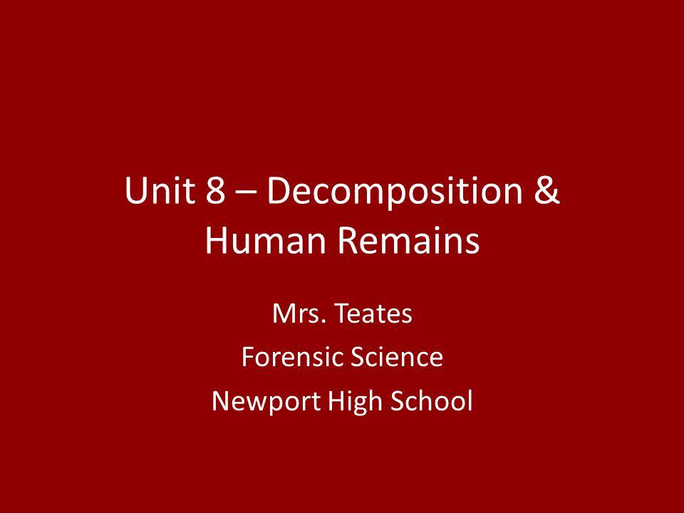 Unit 8 – Decomposition & Human Remains