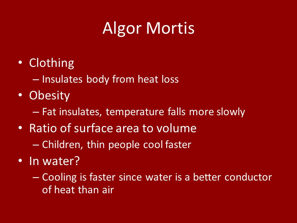 Algor Mortis Clothing Obesity Ratio of surface area to volume