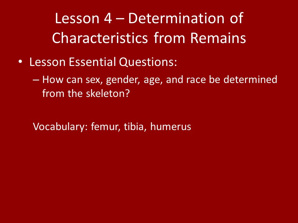 Lesson 4 – Determination of Characteristics from Remains