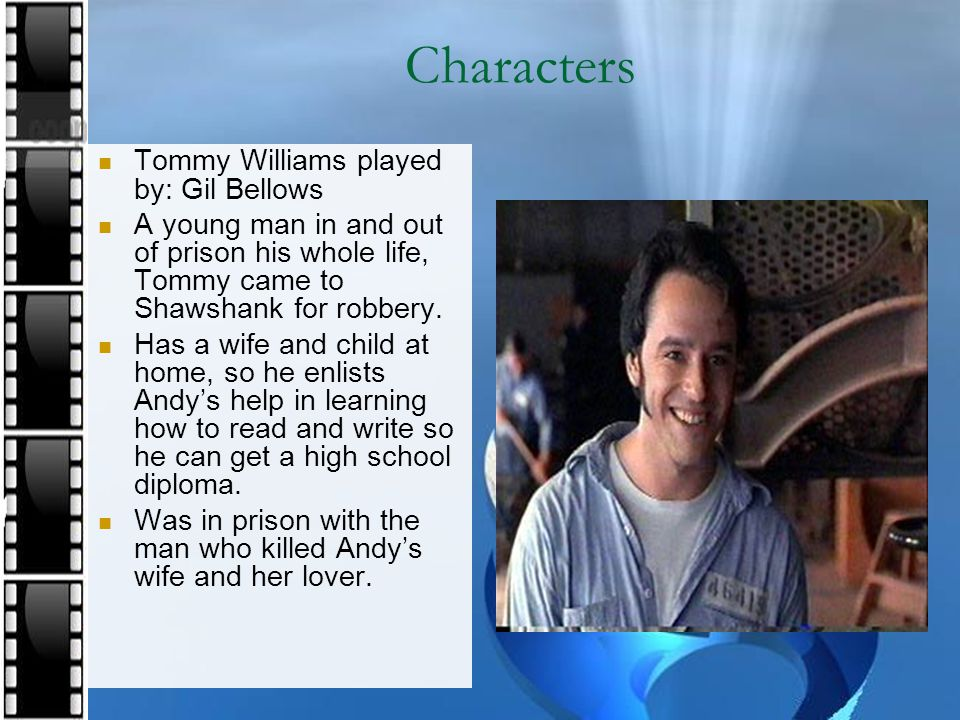 Characters Tommy Williams played by: Gil Bellows
