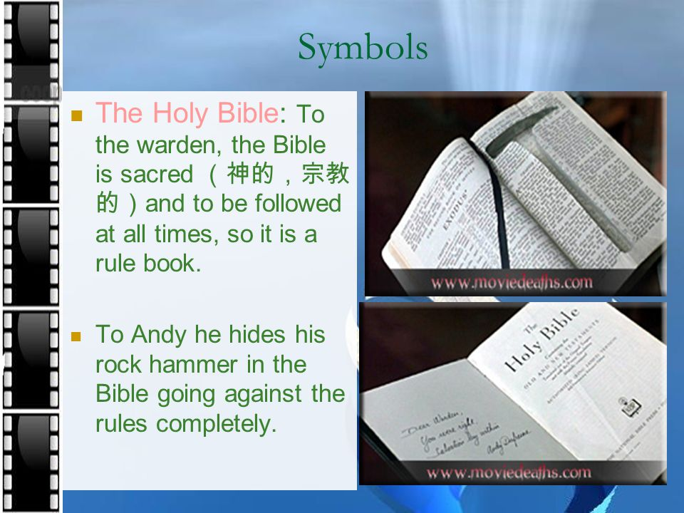 Symbols The Holy Bible: To the warden, the Bible is sacred (神的,宗教的)and to be followed at all times, so it is a rule book.