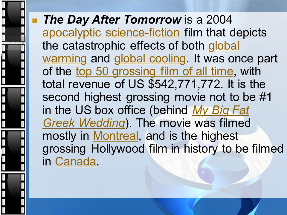 The Day After Tomorrow is a 2004 apocalyptic science-fiction film that depicts the catastrophic effects of both global warming and global cooling.