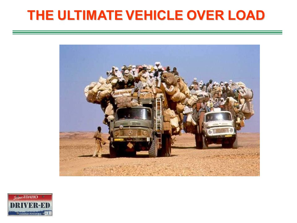 THE ULTIMATE VEHICLE OVER LOAD