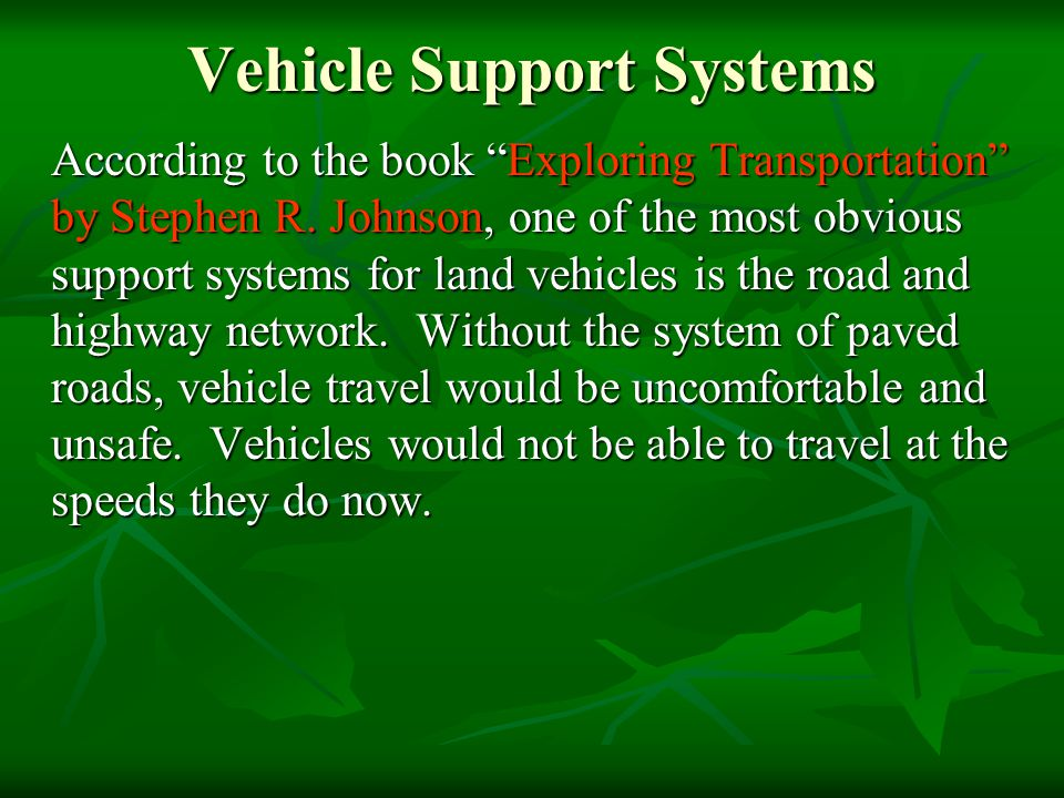 Vehicle Support Systems