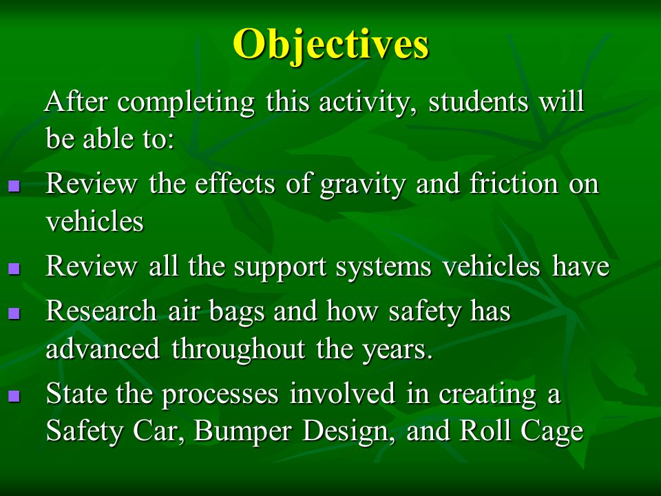 Objectives Review the effects of gravity and friction on vehicles