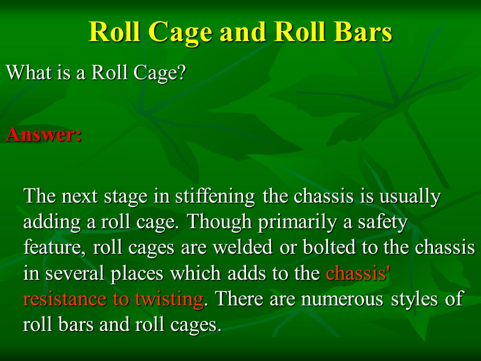 Roll Cage and Roll Bars What is a Roll Cage Answer: