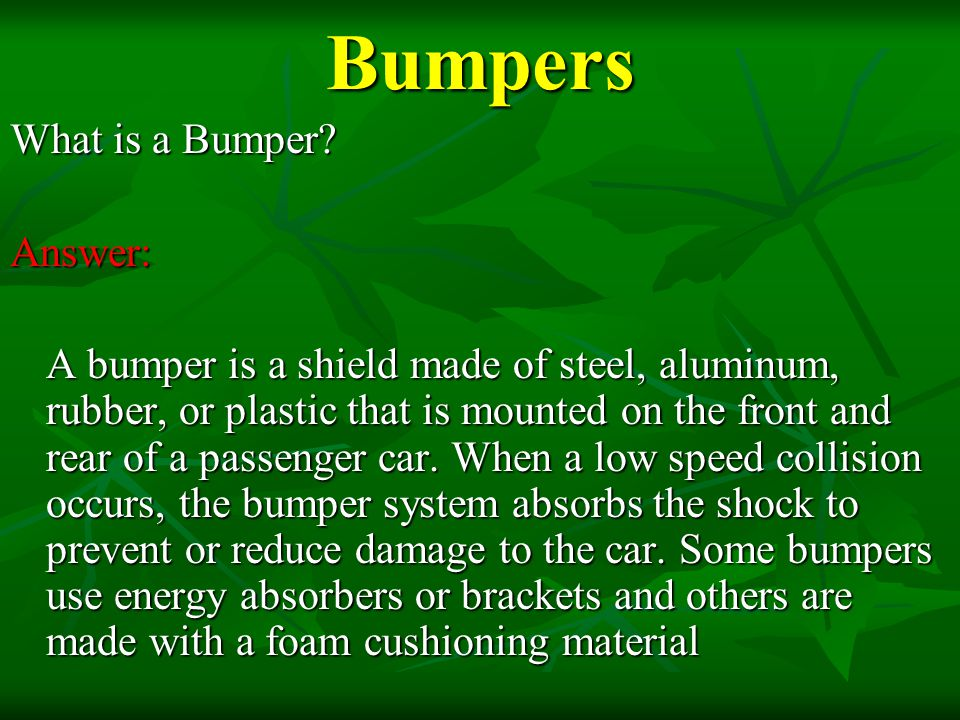 Bumpers What is a Bumper Answer: