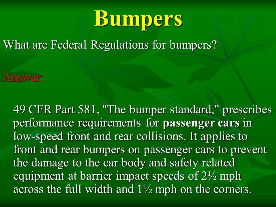 Bumpers What are Federal Regulations for bumpers Answer:
