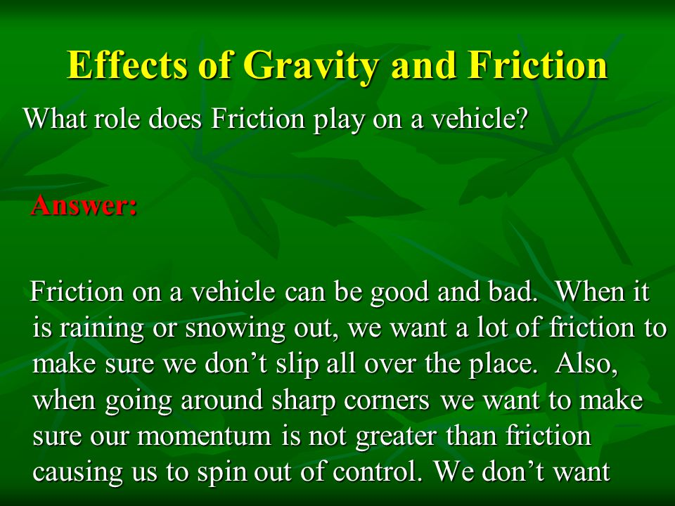 Effects of Gravity and Friction