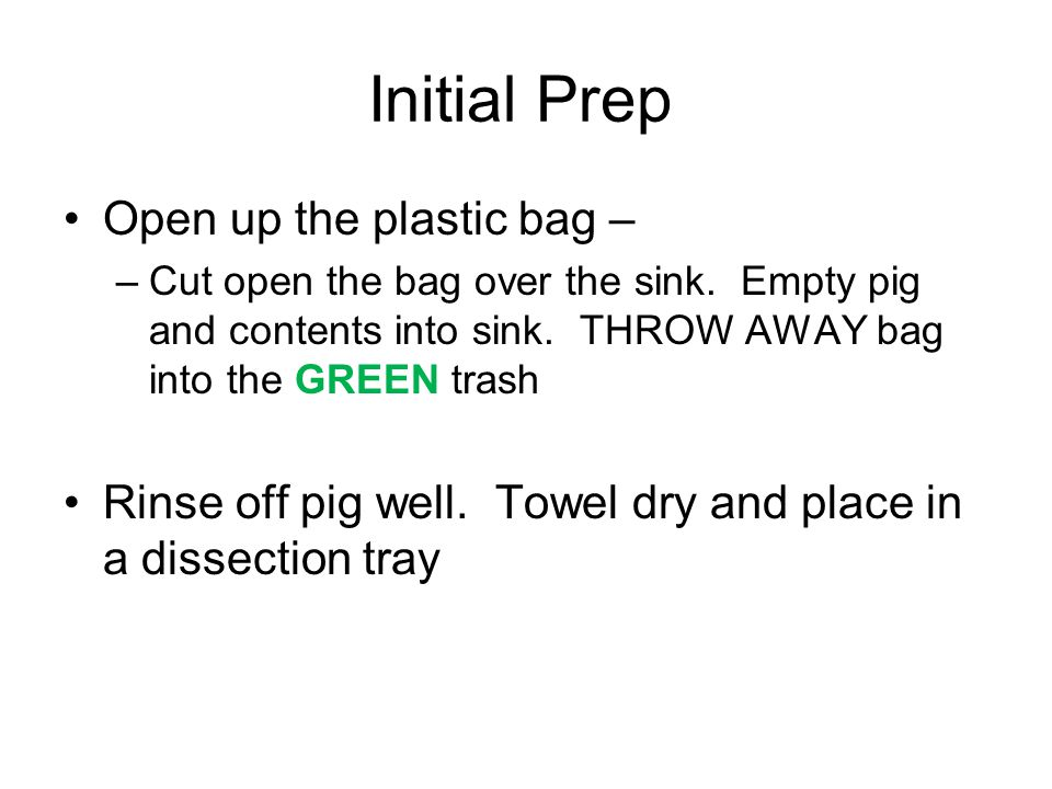 Initial Prep Open up the plastic bag –
