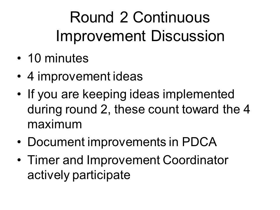 Round 2 Continuous Improvement Discussion