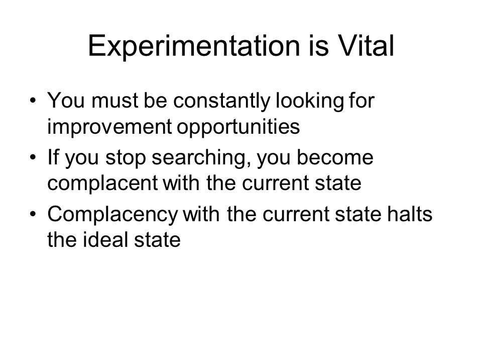 Experimentation is Vital