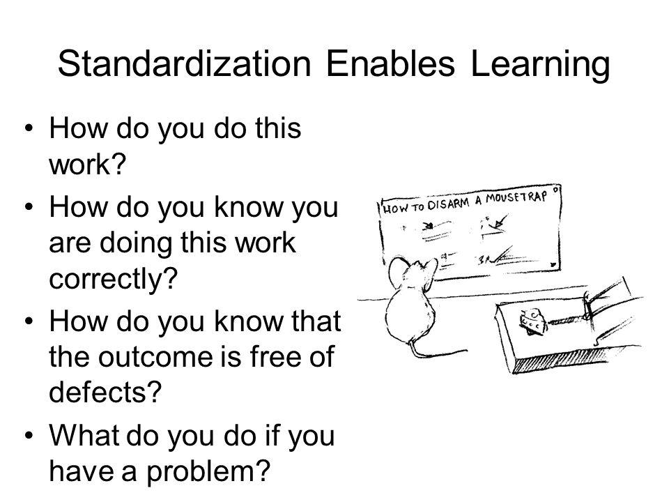 Standardization Enables Learning