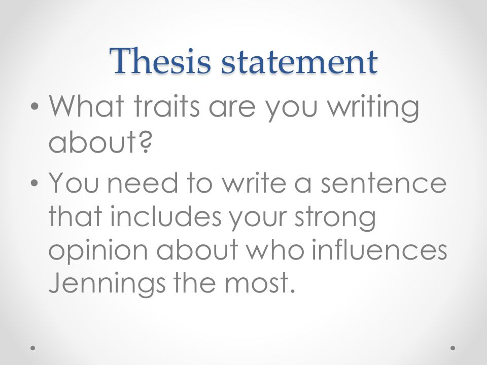 Thesis statement What traits are you writing about