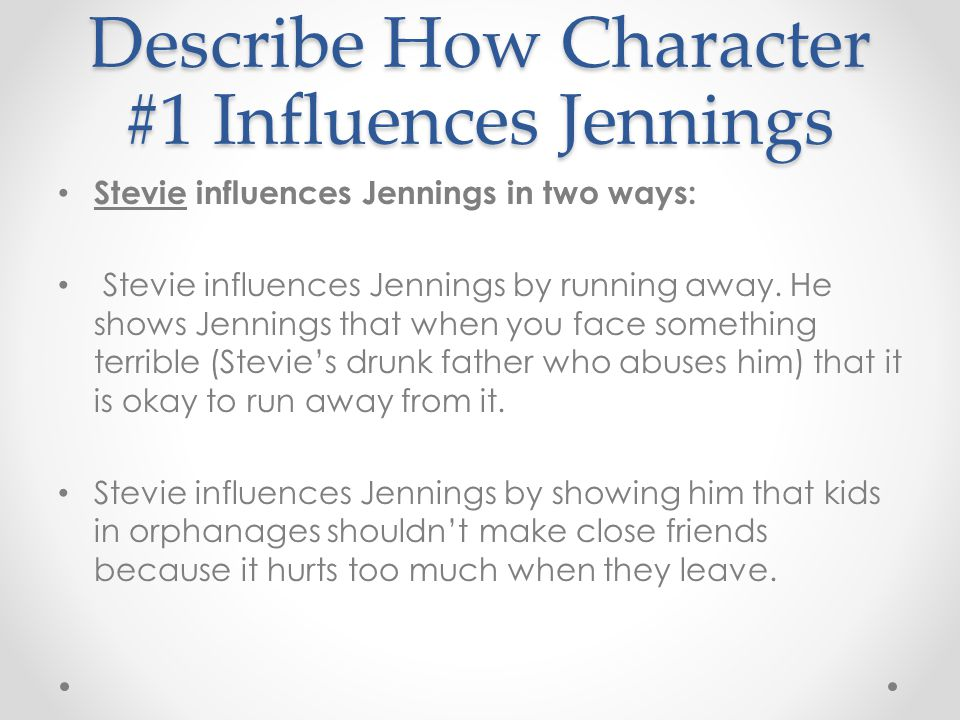 Describe How Character #1 Influences Jennings