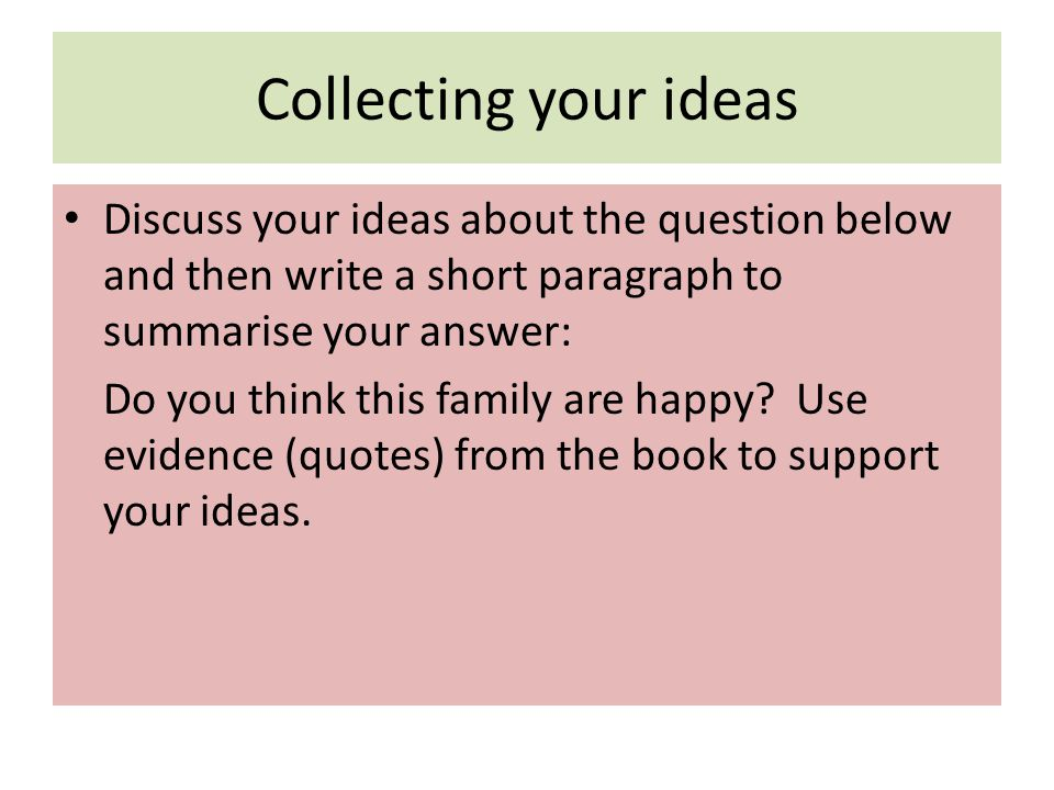 Collecting your ideas Discuss your ideas about the question below and then write a short paragraph to summarise your answer: